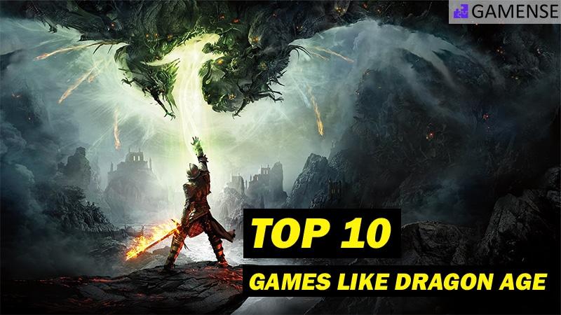 Top 10 Games like Dragon Age