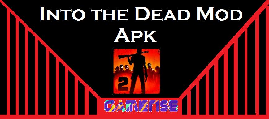 Into the Dead Mod Apk