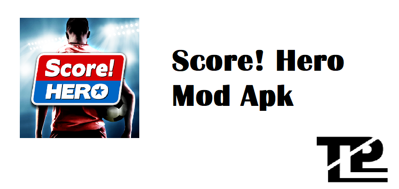 Score Hero Mod APk