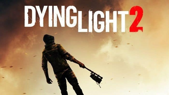 Dying Light 2 - Best upcoming zombie games 2020