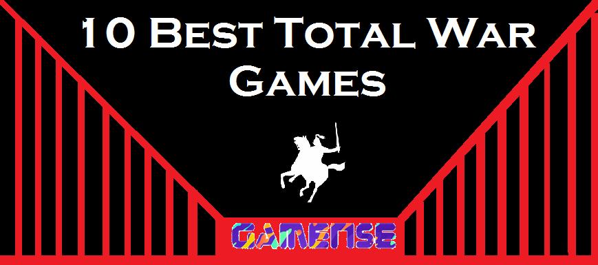 10 Best Total War Games