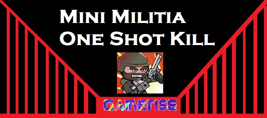 Mini Militia One Shot Kill