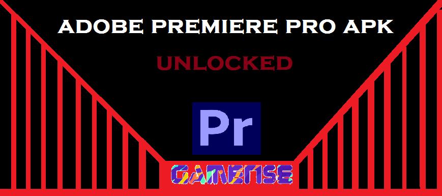adobe premiere pro apk unlocked